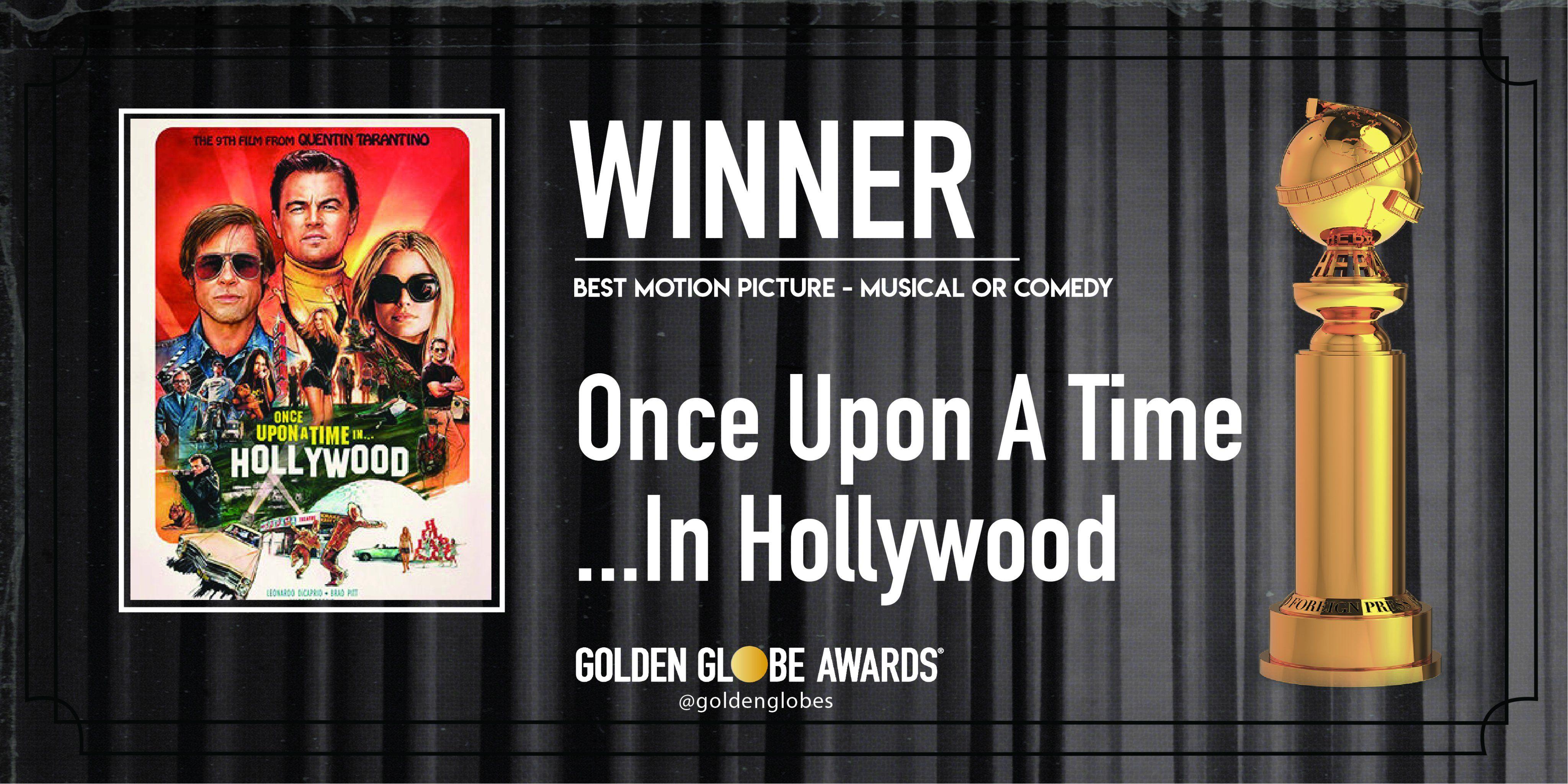 সেরা ছবি (মিউজিকাল/কমেডি) : ওয়ান্স আপঅন আ টাইম ইন হলিউড (ছবি সৌজন্য টুইটার @goldenglobes)