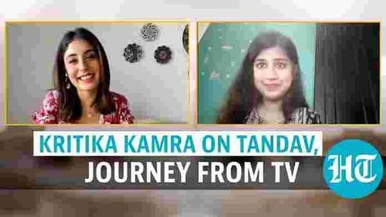 'Tandav' star Kritika Kamra discussed the new Amazon Prime Video show
