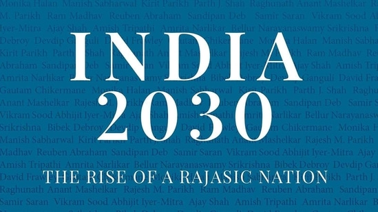 """""""India 2030: The Rise of a Rajasic Nation"""" is a collection of essays by the likes of Bibek Debroy, Vikram Sood, Raghunath Anant Mashelkar, Ram Madhav and David Frawley, among others.(Amazon)"""