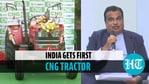 'செலவு குறைந்த, மாசு இல்லாத': கட்கரி இந்தியாவின் முதல் சி.என்.ஜி டிராக்டரை அறிமுகப்படுத்தினார்