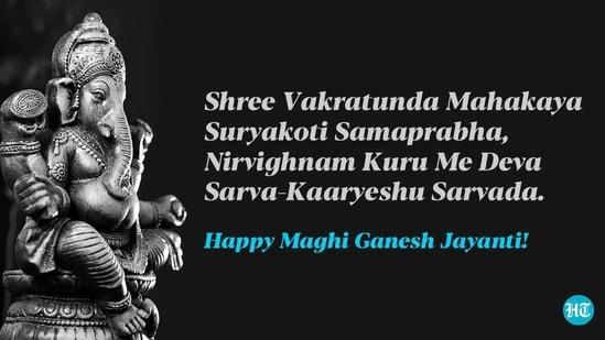 Shree Vakratunda Mahakaya Suryakoti Samaprabha, Nirvighnam Kuru Me Deva Sarva-Kaaryeshu Sarvada. Happy Maghi Ganesh Jayanti!(HT)