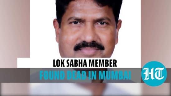 Lok Sabha MP found dead in Mumbai