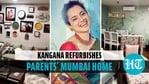 Kangana gives makeover to parents' Mumbai home, shares before-after look