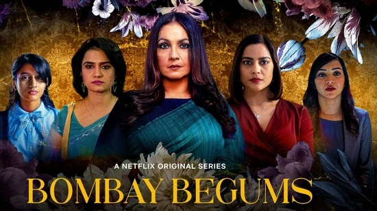 'Bombay Begums' delves into the lives of five women from different sections of society who all want different things in life.
