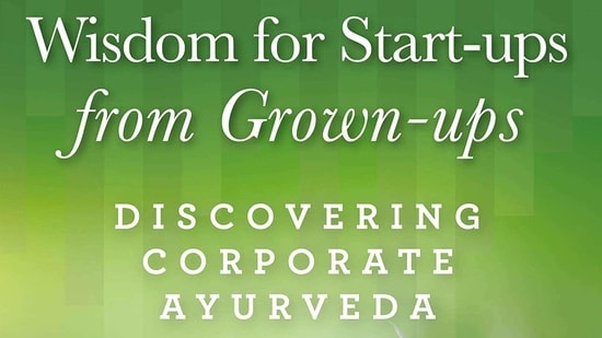 """""""Wisdom for Start-ups from Grownups: Discovering Corporate Ayurveda"""" is the culmination of their collaborative effort to bring the best of what grown-ups have to offer to start-ups, presented in the form of all-important lessons.(Amazon)"""