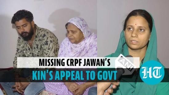 'If Abhinandan was brought back from Pak…': Missing CRPF jawan's kin to govt