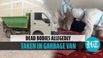 कोविद रोगियों के शवों को कथित तौर पर कचरा वैन में ले जाया गया