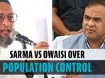 Himanta Biswa Sarma & Asaduddin Owaisi