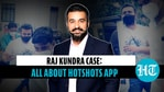 What's 'Hotshots', the alleged porn app linked to Raj Kundra case?