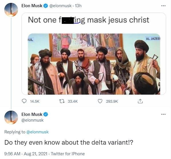 Elon Musk asked whether the Taliban have not heard of Delta variant of coronavirus.