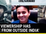 '50% VIEWERSHIP HAS COME FROM OUTSIDE INDIA'