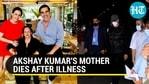 Akshay Kumar's mother passes away, actor says 'I feel an unbearable pain'