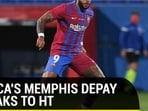 Memphis Depay on life at FC Barcelona without Lionel Messi