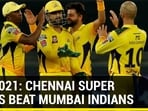 IPL 2021: CSK beat MI by 20 runs, stage remarkable comeback to go top of the table