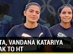 Savita, Vandana Katariya speak to HT
