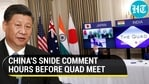 CHINA'S SNIDE COMMENT HOURS BEFORE QUAD MEET