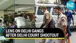 Delhi gangs on police radar after dramatic Rohini court shootout; CCTV footage leads to 2 arrests