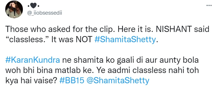 Viewers pointed out that it was Nishant Bhat who used the term 'classless', not Shamita Shetty.