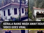 Kerala Rain: House swept away by floodwaters