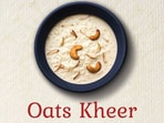 Karwa Chauth recipe: Oats kheer in Sargi will fuel you during day-long fast(Quaker Oats)