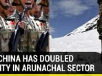 WHY CHINA HAS DOUBLED ACTIVITY IN ARUNACHAL SECTOR?