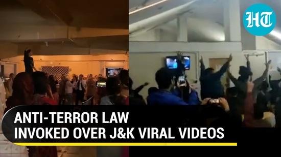 ANTI-TERROR LAW INVOKED OVER J&K VIRAL VIDEOS