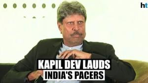 Kapil Dev lauds India's pacers, says they've changed face of Indian cricket
