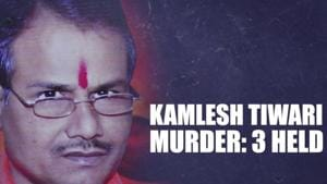 Kamlesh Tewari murder: 3 arrested; UP DGP calls it 'a radicalised operation'