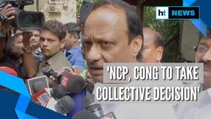 'Decision will be taken collectively by NCP & Congress': Ajit Pawar