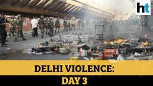 Day 3 of Delhi violence: Death toll up amid stone pelting, arson, firing
