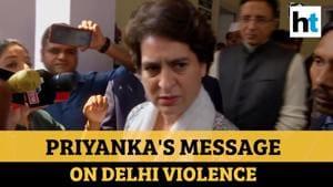 Watch what Congress leader Priyanka Gandhi Vadra said on Delhi violence