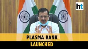 Covid: Kejriwal launches plasma bank; issues eligibility criteria for donation