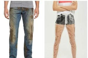 See-through plastic jeans and ones caked with fake mud leave...