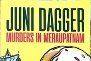 Juni Dagger: Murders in Meraupatnam is a murder mystery with a touch of comedy.