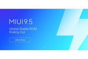 Xiaomi MIUI 9.5 Global Stable ROM:Here are the top new features.
