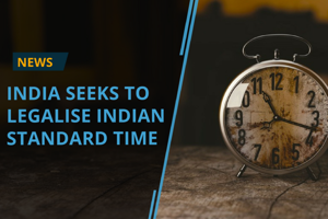 India is about to legalise Indian Standard Time (IST) which will come...