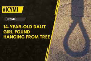 A 14-year-old Dalit girl was found hanging from a tree at Dhureta...