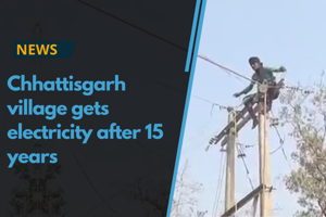 Chintalnar village in Chhattisgarh will now get electricity after 15...