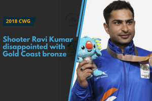 2018 CWG: Shooter Ravi Kumar disappointed with Gold Coast bronze