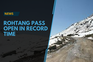 Rohtang Pass was opened after the snow was cleared in a record time by...