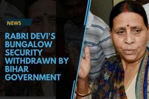 Rabri Devi's bungalow security has been withdrawn following an order...