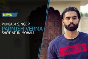 Punjabi singer Parmish Verma and his friend were shot at in Mohali on...