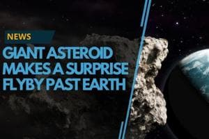 Earthlings had a surprise close shave this week A giant asteroid 2018...