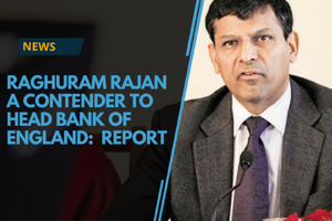 Raghuram Rajan is a contender for the Governor of Bank of England when...