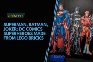 Superman, Batman, Joker: DC Comics superheroes made from Lego bricks