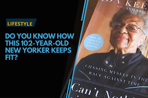 Do you know how this 102-year-old New Yorker keeps fit?
