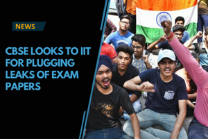 CBSE to take help from IIT to avoid board exam question paper leaks