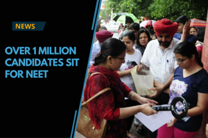 Over 1 million students take the NEET