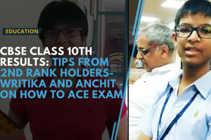 CBSE Class 10th Results: Tips from 2nd rank holders, Writika and Anchit...