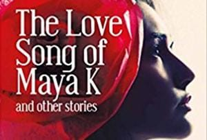 Book Review: The Love Song of Maya K is a beautifully chaotic ode to womanhood